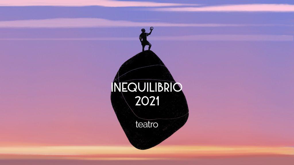 inequilibrio 2021 teatro